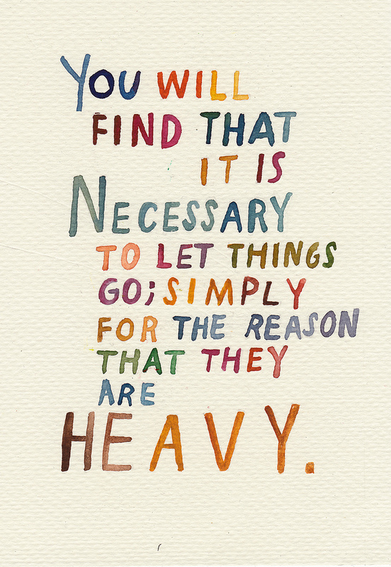 You will find that it is necessary to let things go; simply for the reason that they are heavy by rocketrictic on flickr